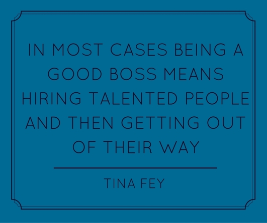in most cases, being a good boss means hiring talented people and then getting out of their way